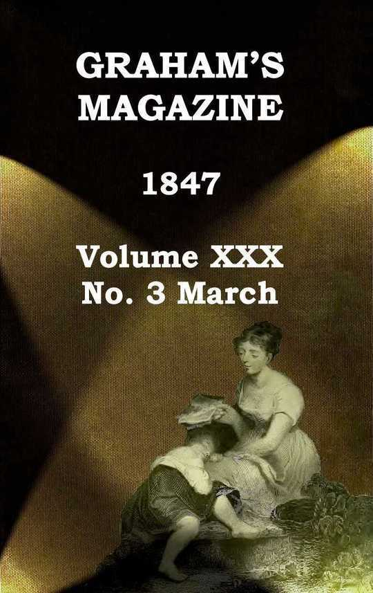 Graham's Magazine, Vol. XXX, No. 3, March 1847