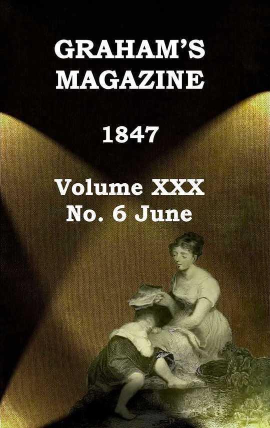 Graham's Magazine, Vol. XXX, No. 6, June 1847