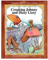 Croaking Johnny and Dizzy Lizzy