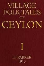 Village Folk-Tales of Ceylon, Volume 1 (of 3)