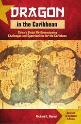 Dragon in the Caribbean: China's Global Re-Dimensioning : Challenges and Opportunities for the Caribbean