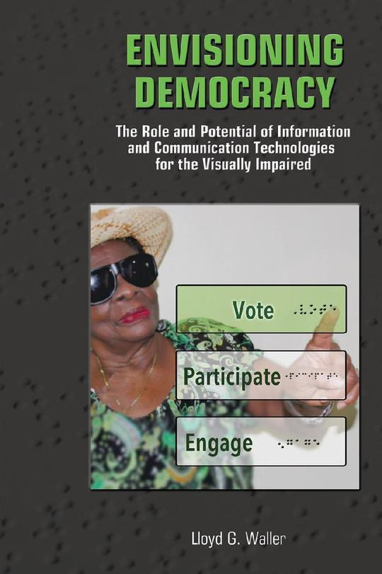 Envisioning Democracy: The Role and Potential of Information and Communication Technologies for the Visually Impaired