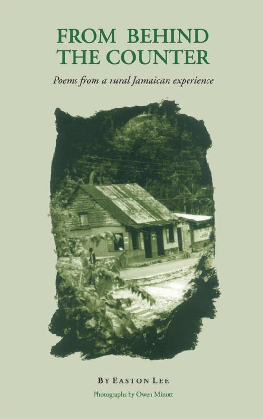 From Behind the Counter: Poems From a Rural Jamaican Experience