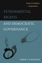 Fundamental Rights and Democratic Governance: Essays in Caribbean Jurisprudence