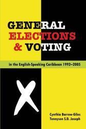 General Elections and Voting in the English-Speaking Caribbean, 1992-2005