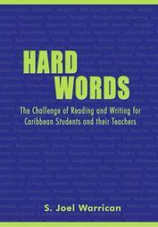 Hard Words: The Challenge of Reading and Writing for Caribbean Students and their Teachers