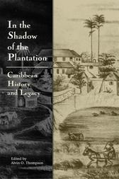 In the Shadow of the Plantation: Caribbean History and Legacy