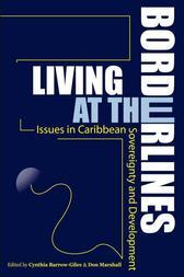 Living at the Borderlines: Issues in Caribbean Soverignty and Development