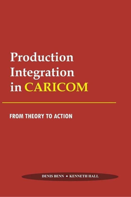 Production Integration in CARICOM: From Theory to Action