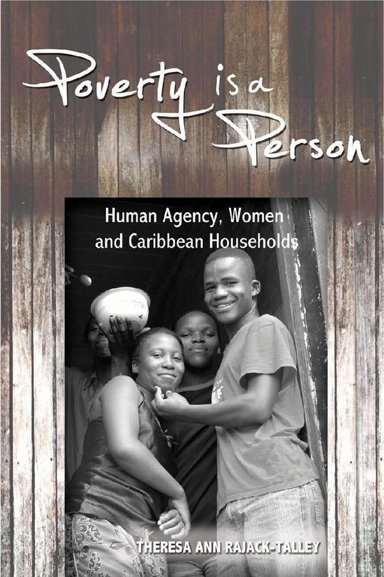Poverty is a Person : Human Agency, Women and Caribbean Households