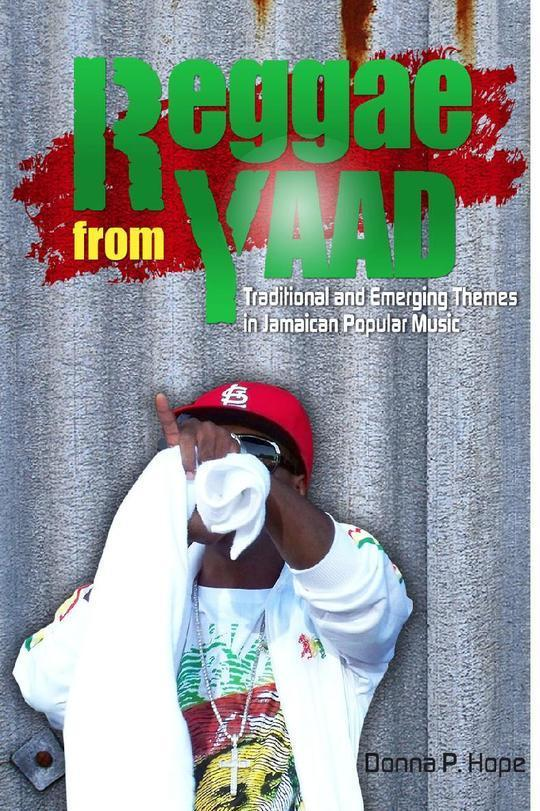 Reggae From YAAD: Traditional and Emerging Themes in Jamaican Popular Music.