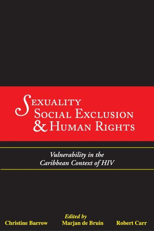 Sexuality, Social Exclusion and Human Rights: Vulnerability in the Caribbean Context of HIV