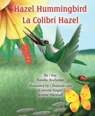 Hazel Hummingbird: La Colibrí Hazel
