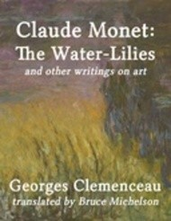 Claude Monet: The Water-Lilies and other writings on art