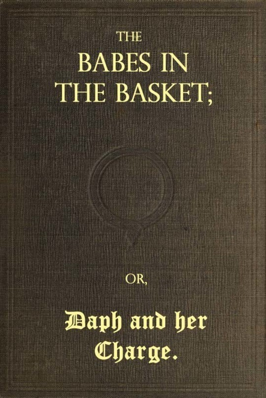 The Babes in the Basket or, Daph and Her Charge
