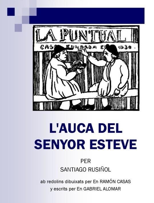 L'auca del senyor Esteve ab redolins dibuixats per en Ramón Casas; escrits per en Gabriel Alomar