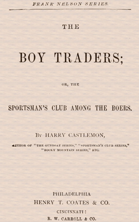 The Boy Traders Sportsman's Club Among the Boers