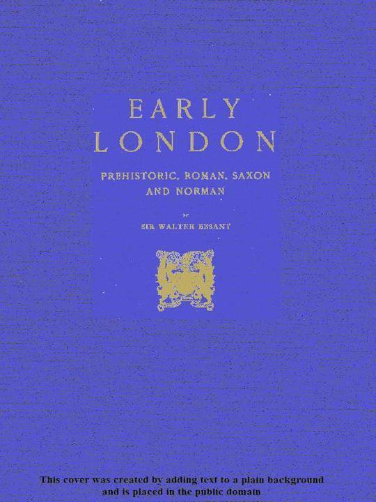 Early London Prehistoric, Roman, Saxon and Norman