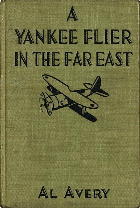A Yankee Flier in the Far East