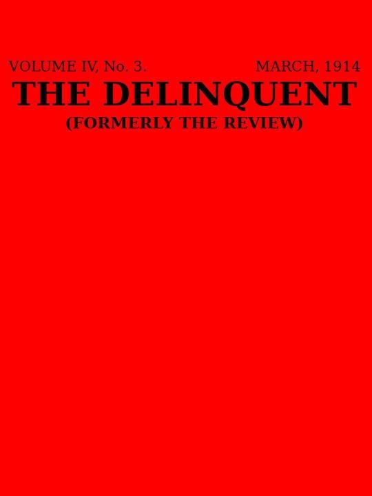 The Delinquent (Vol. IV, No. 3, March 1914)