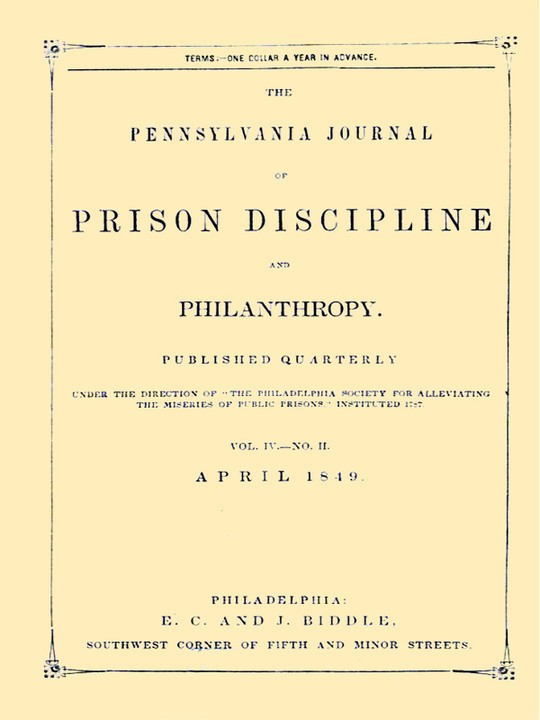 The Pennsylvania Journal of Prison Discipline and Philanthropy (Vol. IV, No. II, April 1949)