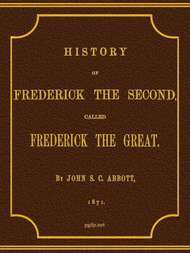 History of Frederick the Second Called Frederick the Great.
