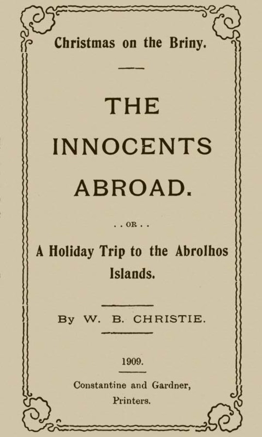 Christmas on the Briny, The Innocents Abroad Or, A Holiday Trip to the Abrolhos Islands