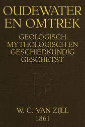 Oudewater en omtrek Geologisch, Mythologisch en Geschiedkundig Geschetst