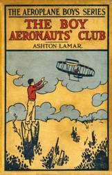 The Boy Aeronauts' Club or, Flying for Fun