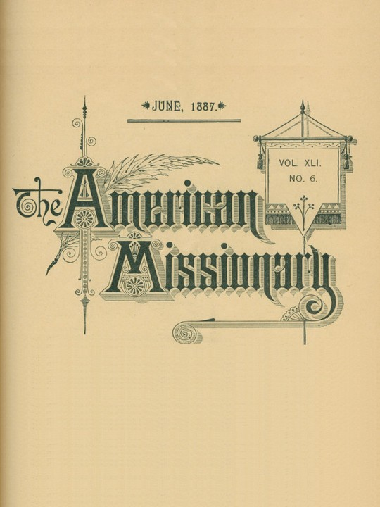 The American Missionary — Volume 41, No. 6, June, 1887