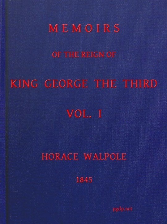 Memoirs of the Reign of King George the Third, Volume I (of 4)