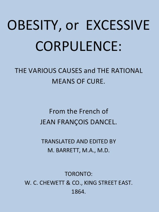 Obesity, or Excessive Corpulence: The Various Causes and the Rational Means of Cure
