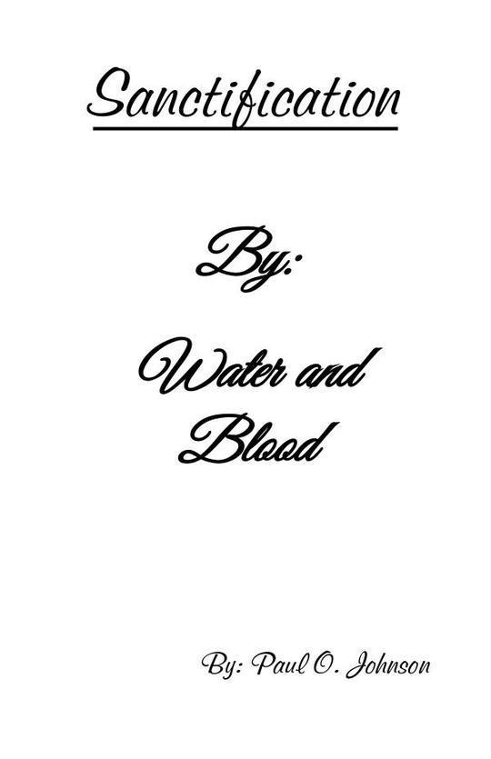 Sanctification, by Water and the Blood
