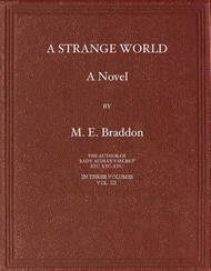 A Strange World, Volume 3 (of 3) A Novel