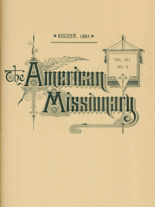 The American Missionary — Volume 41, No. 8, August, 1887