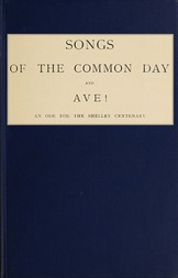 Songs of the Common Day and Ave! An Ode for the Shelley Centenary
