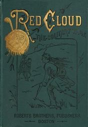 Red Cloud, The Solitary Sioux A Story of the Great Plains