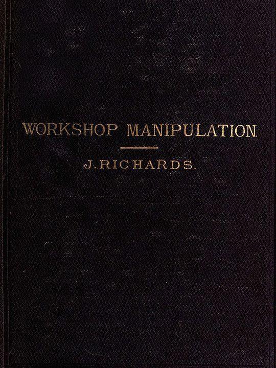 The Economy of Workshop Mainipulation A logical method of learning constructive mechanics
