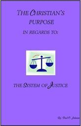 The Christian's Purpose in Regards: The System of Justice
