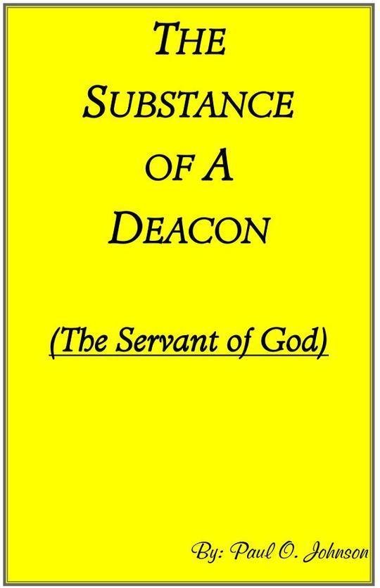 The Substance of A Deacon
