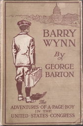 Barry Wynn Or, The Adventures of a Page Boy in the United States Congress