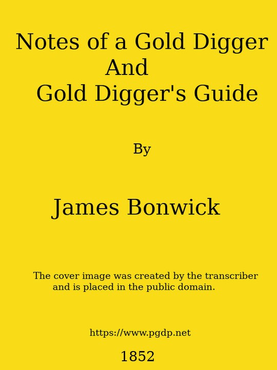 Notes of a Gold Digger, and Gold Diggers' Guide