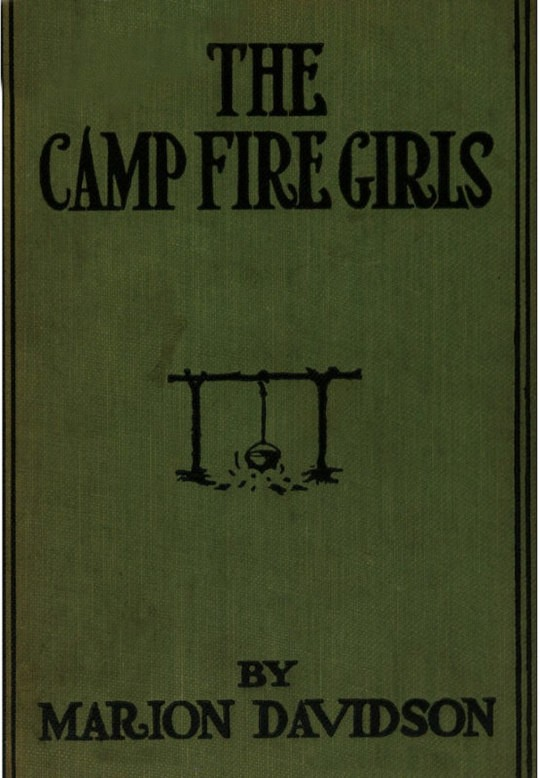 The Camp Fire Girls Or, The Secret of an Old Mill