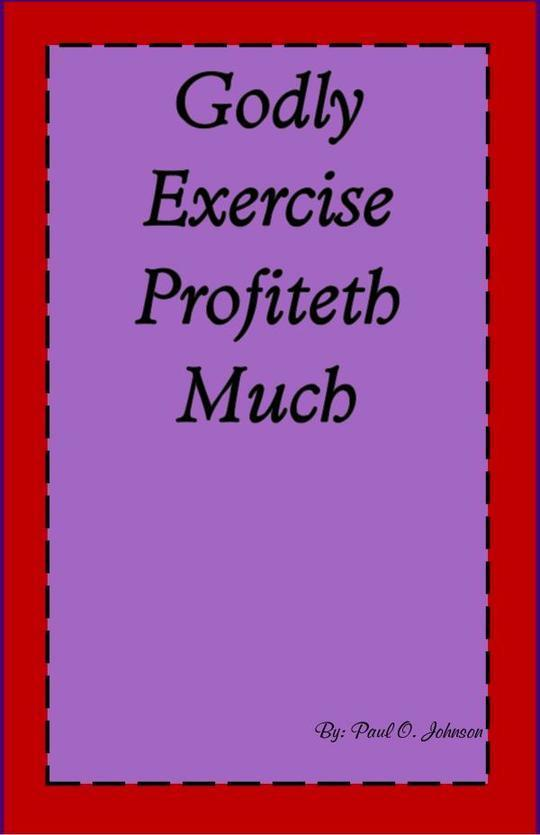 Godly Exercise Profiteth Much