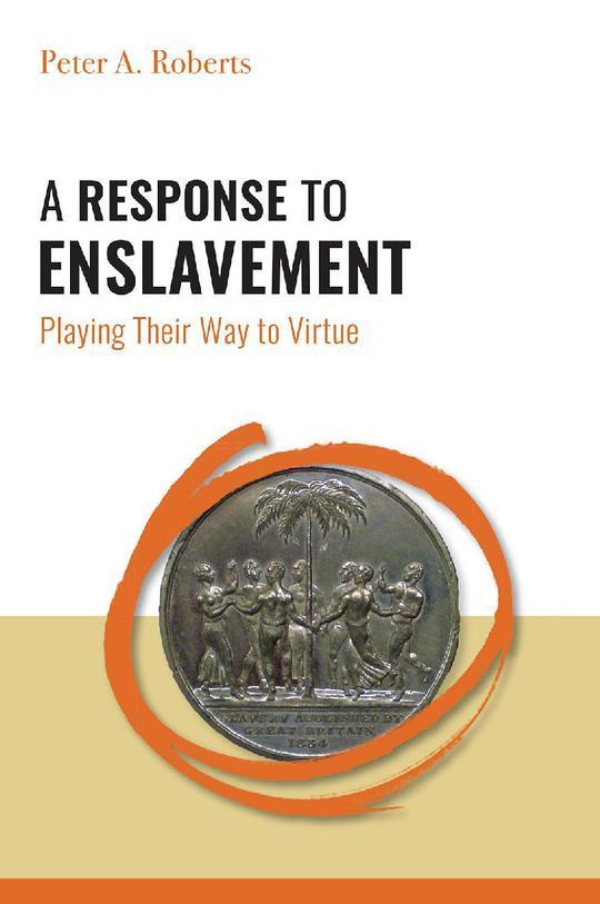 A Response to Enslavement: Playing Their Way to Virtue