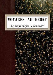 Voyages au front de Dunkerque à Belfort