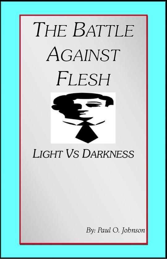 The Battle Against Flesh