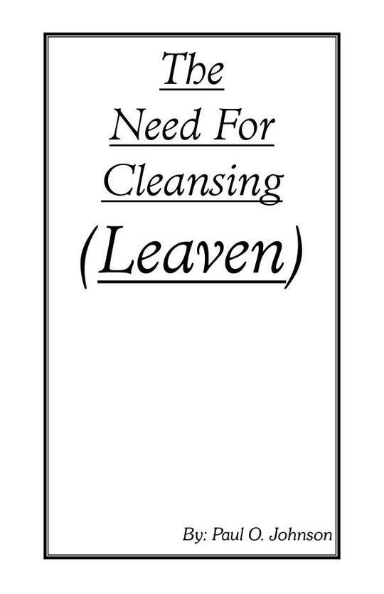 The Need For Cleansing - Leaven