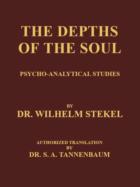 The Depths of the Soul Psycho-Analytical Studies