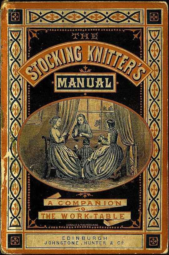 The Stocking-Knitter's Manual A Handy Book for the Work-Table